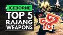 Monster Hunter World Iceborne | TOP 5 RAJANG WEAPONS