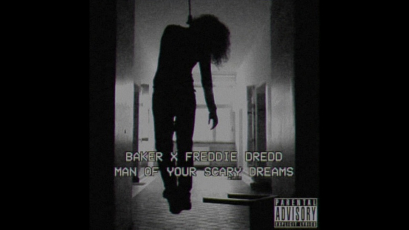 BAKER X FREDDIE DREDD MAN OF YOUR SCARY DREAMS PROD RYAN C.