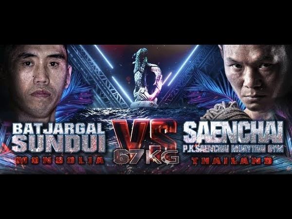 SAENCHAI THAILAND VS BATJARGAL SUNDUI MONGOLIA THAI FIGHT BANGSAEN 2019