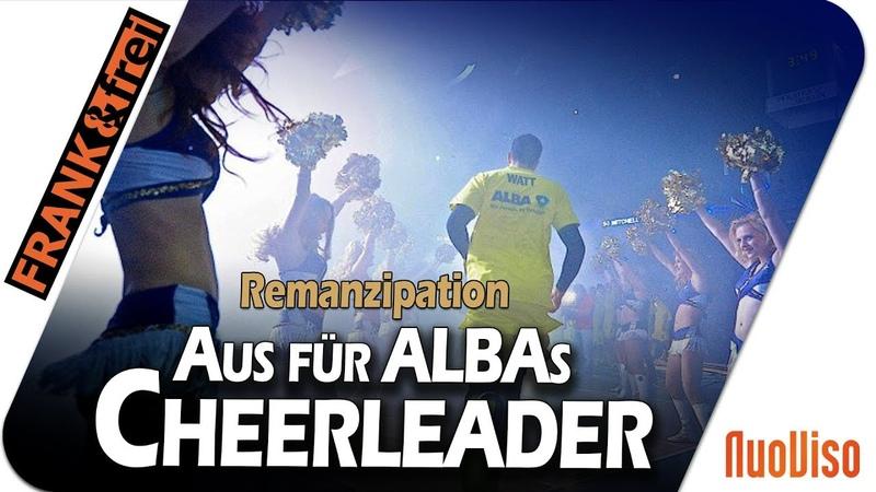 Remanzipation Aus für ALBAs Cheerleader frank frei