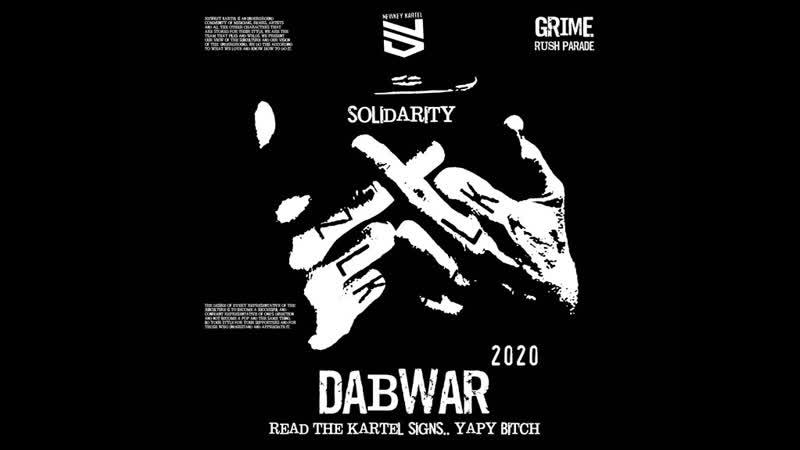 DABWAR - Grime Rush Parade - SOLIDARITY 2020 MIX (stolen pirate version)