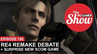 The PCG Show 196: Resident Evil 4 remake debate, a surprise new XCOM game