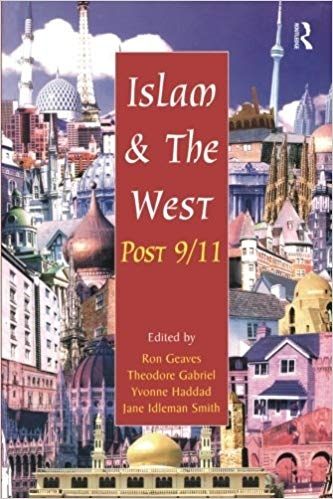 Islam and the West Post 911 [Kindle Edition]