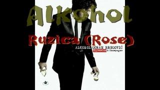 Ruzica (Rose) - Goran Bregović - Alkohol [2009] [HD]