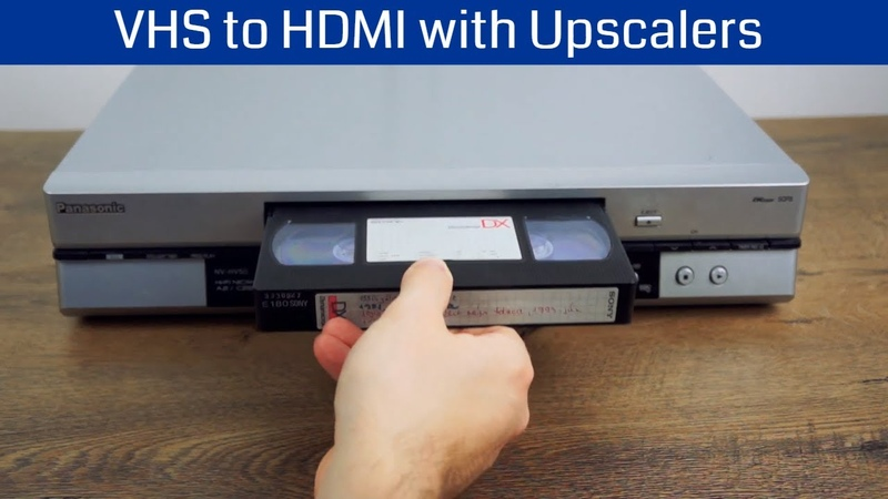 VHS to HDMI capture with video upscalers