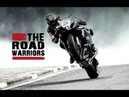 North West 200 ► THE ROAD WARRIORS ✔️[Motivational video] ᴴᴰ