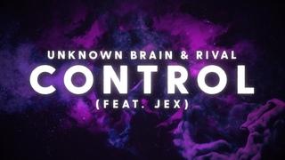 Unknown Brain x Rival - Control (ft. Jex) [Lyric Video]