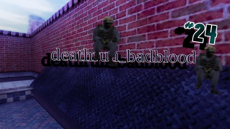 Прохождение карт Deathrun CS 1 6 24 deathrun badblood