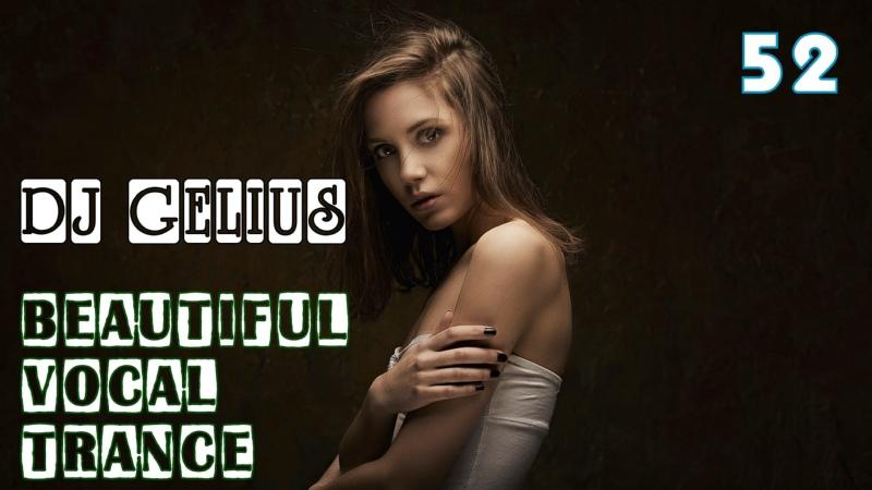 DJ GELIUS Beautiful Vocal Trance 52