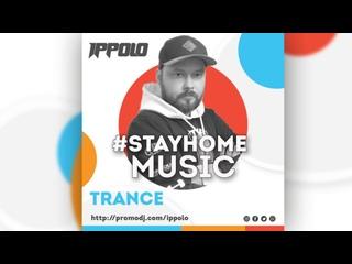 Ippolo - #STAYHOME Trance Mix [30-10-20]