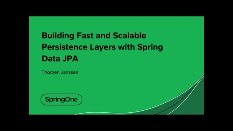 Building Fast and Scalable Persistence Layers with Spring Data JPA