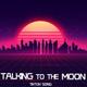 Ton Sound - Talking To The Moon (TikTok Song)