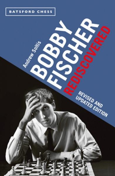 Andrew Soltis_Bobby Fischer Rediscovered PDF+PGN  HL53VAztzmk