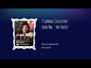 Monica Beckwith - Z Garbage Collector: Look Ma, ~No Pause!