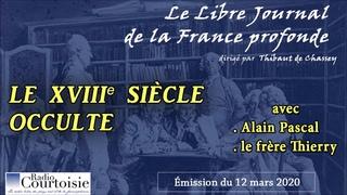 « Le Siècle des Ténèbres » : le XVIIIe siècle occulte avec Alain Pascal