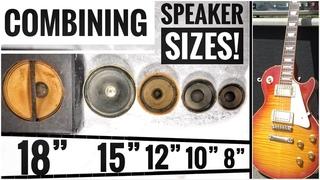 "SIZE MATTERS! Guitar Speaker COMBINATIONS between 18"" 15"" 12"" 10"" and 8"""