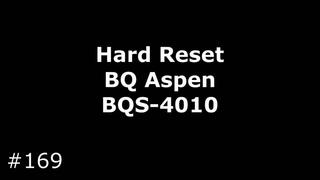 Сброс настроек BQ Aspen BQS-4010 (Hard Reset BQ Aspen BQS-4010)