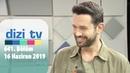 Dizi Tv 641. Bölüm | 16 Haziran 2019