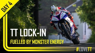 Day 4: TT Lock-In fuelled by Monster Energy | TT Races Official
