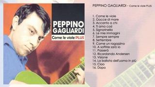 Peppino Gagliardi - Come le viole PLUS