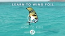Learn To Wing Foil - RIDING