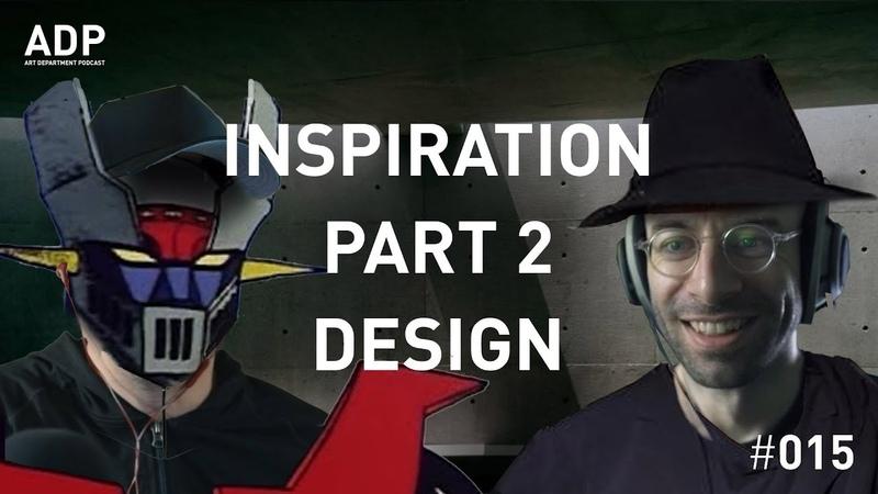Inspiration Part 2 Design Art Department Podcast 015