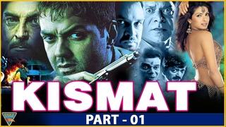 Kismat(2004) Hindi Movie HD   Part 01   Bobby Deol, Priyanka Chopra    Eagle Hindi Movies