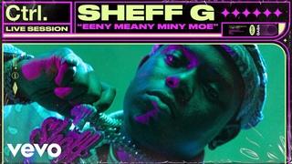 Sheff G - Eeny Meany Miny Moe (Live Session) | Vevo Ctrl