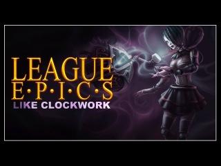 League Epics - Like Clockwork