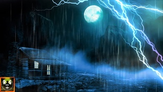 Thunderstorm Sounds with Rain, Heavy Thunder and Loud Lightning Strike Sound Effects to Sleep, Relax