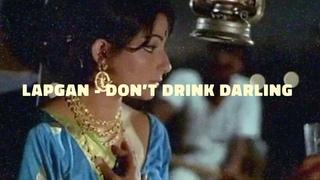 Lapgan - Don't Drink Darling