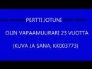 PERTTI JOTUNI, 23 VUOTTA VAPAAMUURARINA, PITKÄVERSIO N. 1994, 24 VUOTTA SITTEN