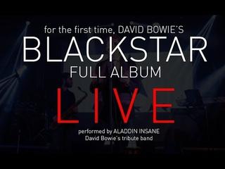 DAVID BOWIE BLACKSTAR LIVE THE FULL ALBUM by Aladdin Insane David Bowie Tribute  Cross Roads Rome