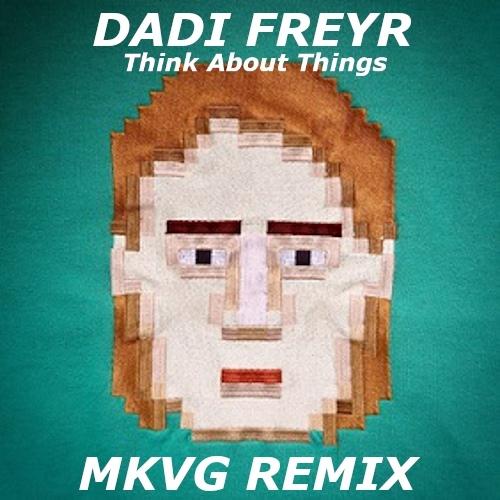 Dadi Freyr - Think About Things (Mkvg Remix) [2020]