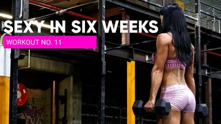 WORKOUT No. 11 LOWER + CORE 💋 SEXY IN SIX WEEKS Full Body Strength Program