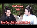 Watching This How Can I Not Laugh Smile ? Lan WangJi Wei WuXian Sweet Moment | The Untamed​ 博君一肖