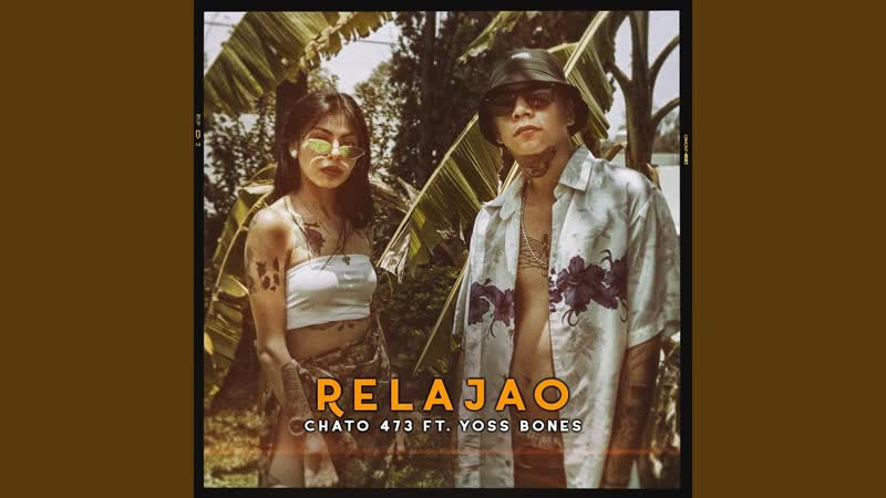 Chato 473 ft. Yoss Bones - Relajao ( Rap Music Video ) 2019